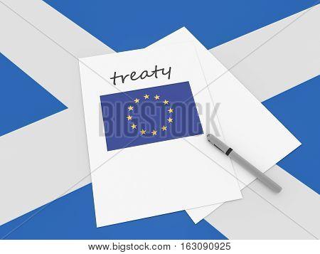 Scottish Politics: EU Treaty Note With Pen On Scotland Flag 3d illustration