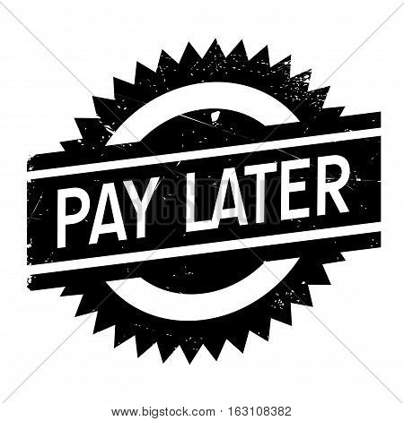 Pay later stamp. Grunge design with dust scratches. Effects can be easily removed for a clean, crisp look. Color is easily changed.