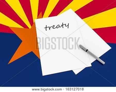 Treaty Note With Pen On Arizona Flag 3d illustration