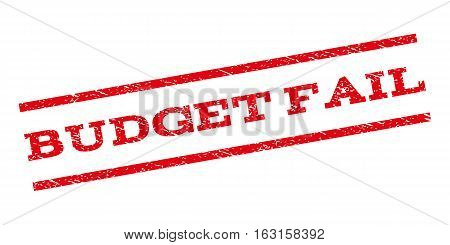 Budget Fail watermark stamp. Text caption between parallel lines with grunge design style. Rubber seal stamp with unclean texture. Vector red color ink imprint on a white background.