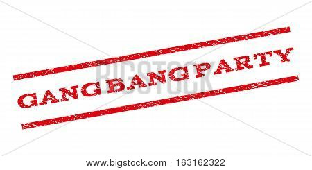 Gang Bang Party watermark stamp. Text tag between parallel lines with grunge design style. Rubber seal stamp with scratched texture. Vector red color ink imprint on a white background.