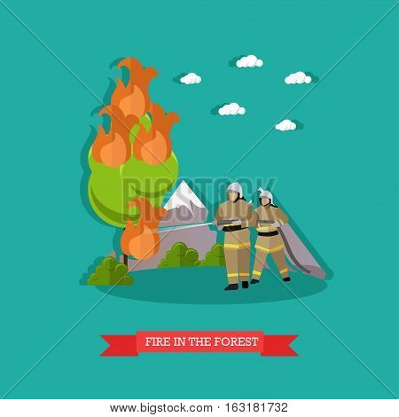 Vector illustration of fire in the forest in flat style. Firefighters in uniform fighting fire with water hose.