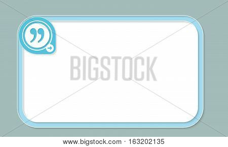 Blue text frame for your text and quotation mark