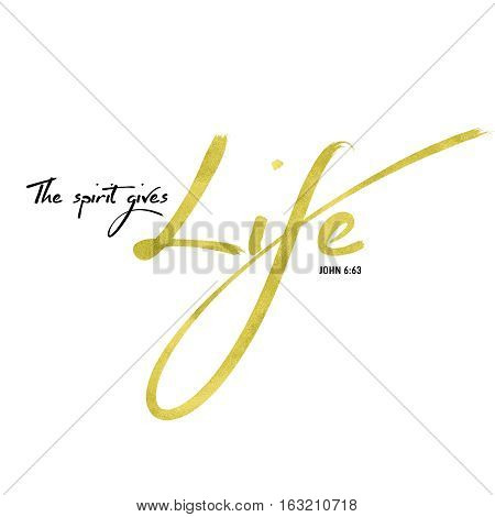 The Spirit Gives Life Bible Verse Typography Design with Gold Foil Style on White Background