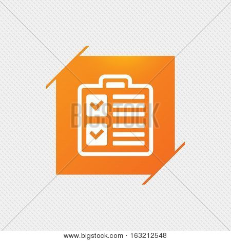 Checklist sign icon. Control list symbol. Survey poll or questionnaire form. Orange square label on pattern. Vector