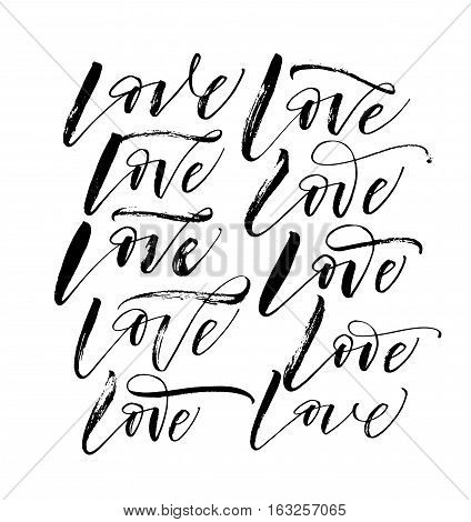 Collection of love phrases. Phrases for Valentine's day. Ink illustration. Modern brush calligraphy. Isolated on white background.