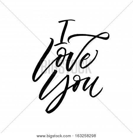 I love you phrase. Phrase for Valentine's day. Ink illustration. Modern brush calligraphy. Isolated on white background.