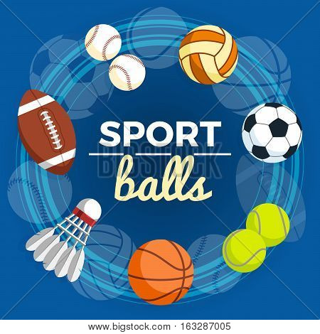 Set of colorful sport balls at a blue background. Balls for rugby volleyball basketball football baseball tennis and badminton shuttlecock. Vector Illustration