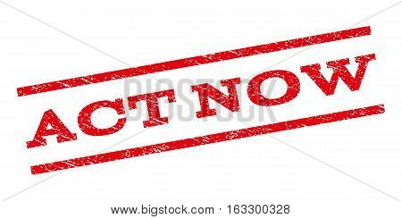 Act Now watermark stamp. Text tag between parallel lines with grunge design style. Rubber seal stamp with dust texture. Vector red color ink imprint on a white background.