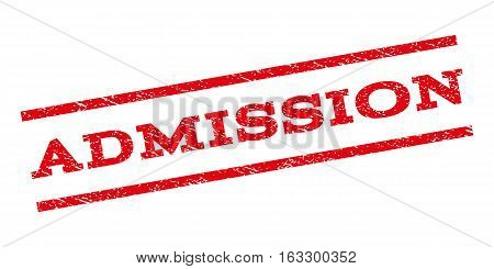 Admission watermark stamp. Text tag between parallel lines with grunge design style. Rubber seal stamp with dust texture. Vector red color ink imprint on a white background.