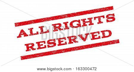 All Rights Reserved watermark stamp. Text tag between parallel lines with grunge design style. Rubber seal stamp with scratched texture. Vector red color ink imprint on a white background.