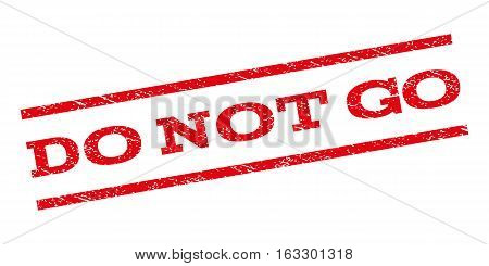 Do Not Go watermark stamp. Text caption between parallel lines with grunge design style. Rubber seal stamp with dust texture. Vector red color ink imprint on a white background.