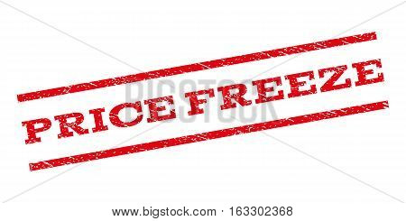 Price Freeze watermark stamp. Text tag between parallel lines with grunge design style. Rubber seal stamp with dust texture. Vector red color ink imprint on a white background.