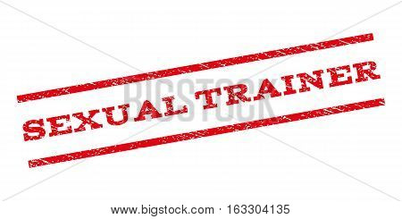 Sexual Trainer watermark stamp. Text caption between parallel lines with grunge design style. Rubber seal stamp with unclean texture. Vector red color ink imprint on a white background.