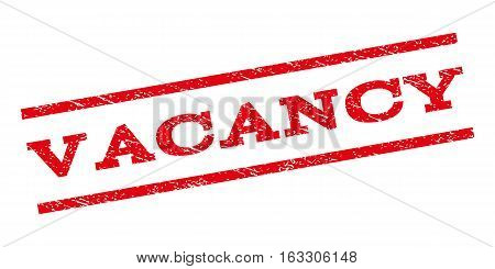 Vacancy watermark stamp. Text caption between parallel lines with grunge design style. Rubber seal stamp with dirty texture. Vector red color ink imprint on a white background.