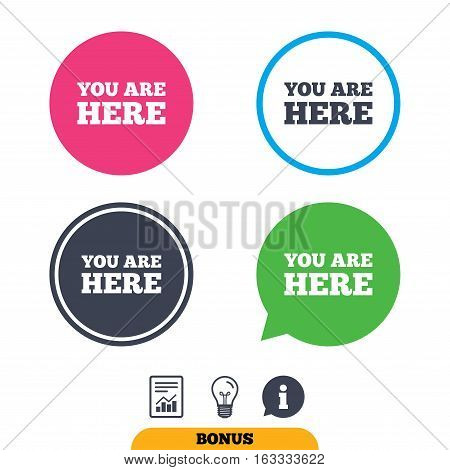 You are here sign icon. Info text symbol for your location. Report document, information sign and light bulb icons. Vector