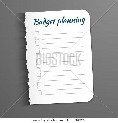 White sheet with inscription Budget Planning. Leaf with a ragged edge to record the completed tasks. Vector illustration. Isolated on a dark background. Marked task list.