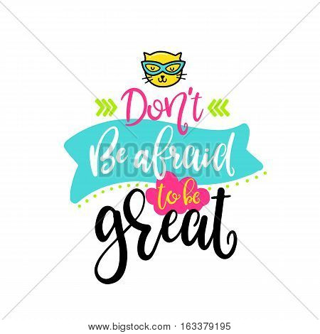 Vector poster with phrase, cloud and decor elements. Typography card, color image. Dont be afraid to be great. Design for t-shirt and prints.