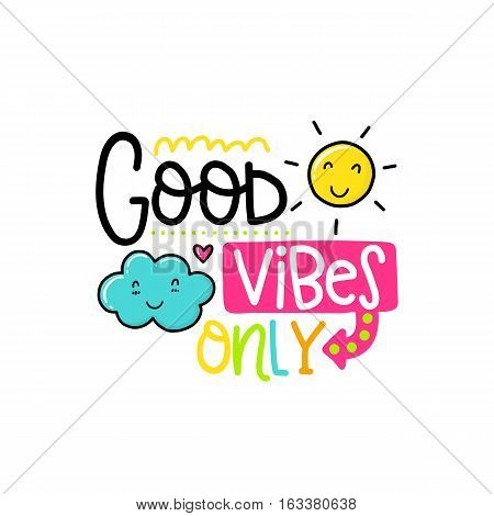 Vector poster with phrase, sun and decor elements. Typography card, color image. Good vibes only. Design for t-shirt and prints.