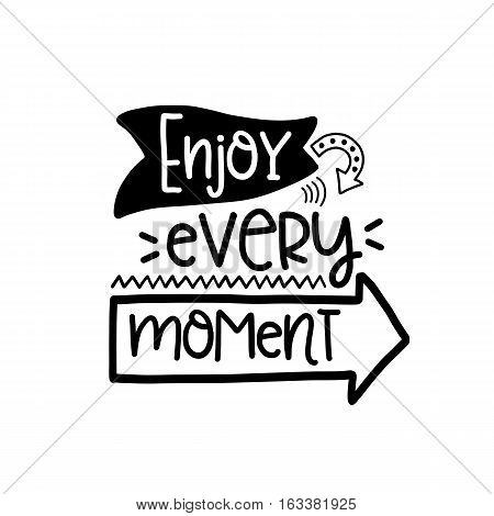 Vector poster with phrase decor elements. Typography card, image with lettering. Design for t-shirt and prints. Enjoy every moment.