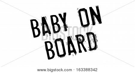 Baby On Board rubber stamp. Grunge design with dust scratches. Effects can be easily removed for a clean, crisp look. Color is easily changed.