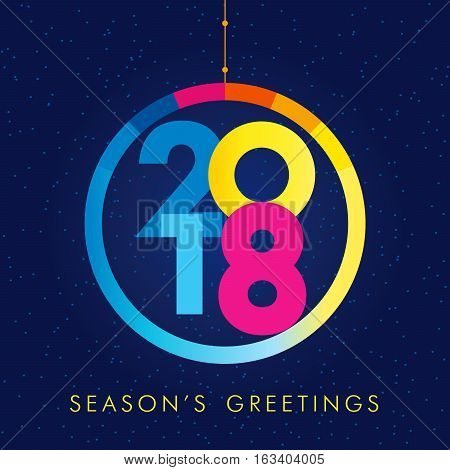 Christmas ball consisting of colored vector 2018 numbers and text Season's Greetings on snow holiday background