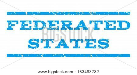Federated States watermark stamp. Text tag between horizontal parallel lines with grunge design style. Rubber seal stamp with scratched texture. Vector blue color ink imprint on a white background.