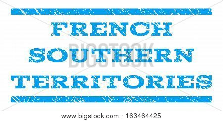French Southern Territories watermark stamp. Text caption between horizontal parallel lines with grunge design style. Rubber seal stamp with scratched texture.