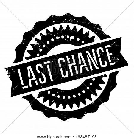 Last chance stamp. Grunge design with dust scratches. Effects can be easily removed for a clean, crisp look. Color is easily changed.