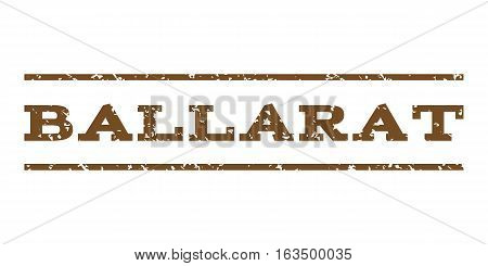 Ballarat watermark stamp. Text tag between horizontal parallel lines with grunge design style. Rubber seal stamp with unclean texture. Vector brown color ink imprint on a white background.