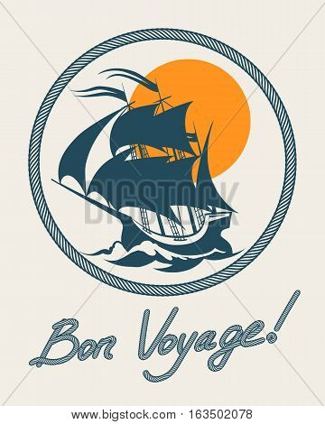 Sailing boat retro poster. Vector vintage bon voyage sign with sail ship. Marine trip or travel to ocean illustration
