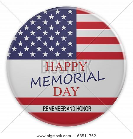 Happy Memorial Day With US Flag Badge On White Background 3d illustration