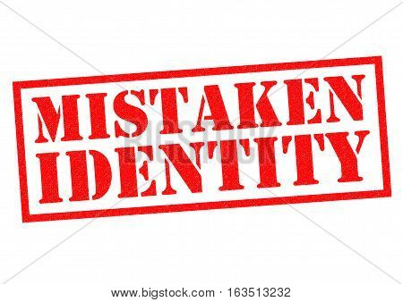 MISTAKEN IDENTITY red Rubber Stamp over a white background.