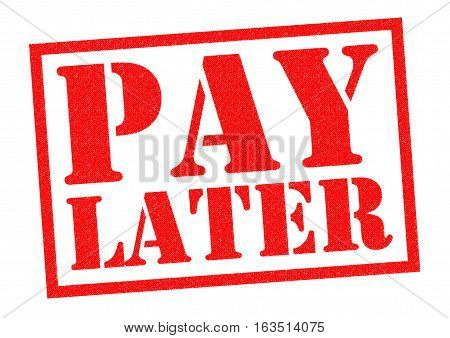 PAY LATER red Rubber Stamp over a white background.