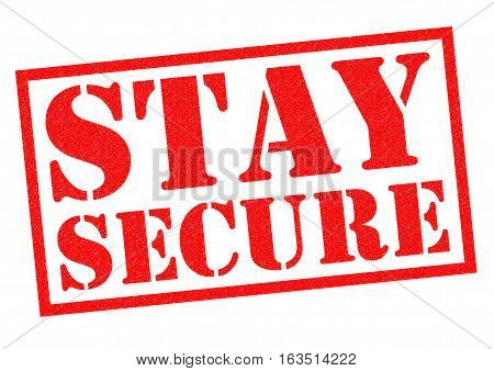 STAY SECURE red Rubber Stamp over a white background.