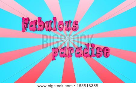 fabulous paradise the words letters stripes blue pink