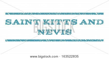 Saint Kitts and Nevis watermark stamp. Text tag between horizontal parallel lines with grunge design style. Rubber seal stamp with unclean texture. Vector cyan color ink imprint on a white background.
