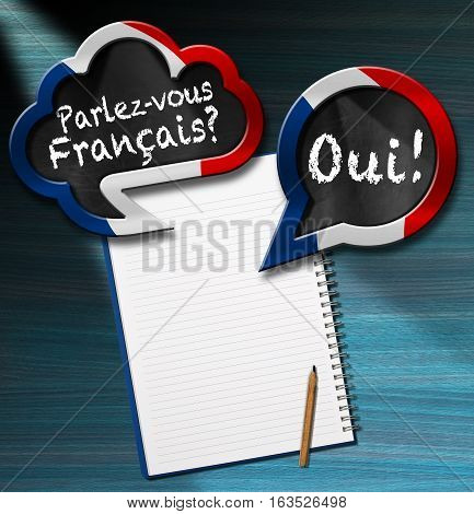 Two speech bubbles with French flag and text Parlez-vous Francais? Oui! (Do you speak French? Yes!) On a desk with blank notebook and pencil