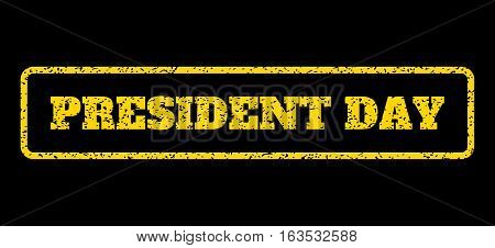 Yellow rubber seal stamp with President Day text. Vector message inside rounded rectangular frame. Grunge design and dust texture for watermark labels. Horisontal emblem on a blue background.