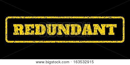 Yellow rubber seal stamp with Redundant text. Vector caption inside rounded rectangular frame. Grunge design and scratched texture for watermark labels. Horisontal sign on a blue background.