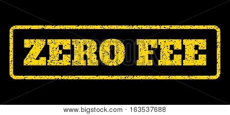 Yellow rubber seal stamp with Zero Fee text. Vector message inside rounded rectangular shape. Grunge design and dirty texture for watermark labels. Horisontal sign on a blue background.