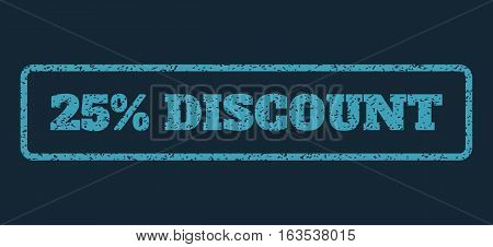 Blue rubber seal stamp with 25 Percent Discount text. Vector caption inside rounded rectangular banner. Grunge design and unclean texture for watermark labels.