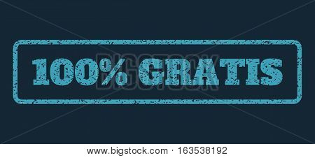 Blue rubber seal stamp with 100 Percent Gratis text. Vector message inside rounded rectangular banner. Grunge design and unclean texture for watermark labels.