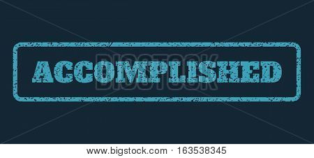 Blue rubber seal stamp with Accomplished text. Vector message inside rounded rectangular banner. Grunge design and dirty texture for watermark labels. Horisontal emblem on a dark blue background.