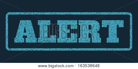 Blue rubber seal stamp with Alert text. Vector message inside rounded rectangular shape. Grunge design and scratched texture for watermark labels. Horisontal emblem on a dark blue background.