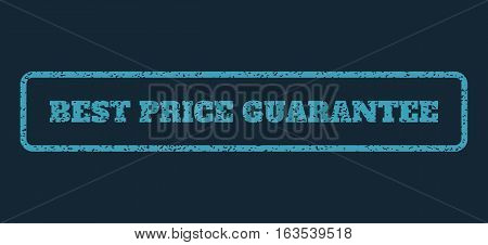 Blue rubber seal stamp with Best Price Guarantee text. Vector message inside rounded rectangular frame. Grunge design and unclean texture for watermark labels.