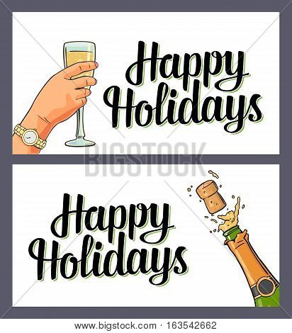 Bottle of Champagne explosion with cork and female hand hold glass. Happy Holidays lettering. Vector color flat illustration for Merry Christmas New Year. Isolated on white background