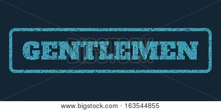 Blue rubber seal stamp with Gentlemen text. Vector message inside rounded rectangular shape. Grunge design and unclean texture for watermark labels. Horizontal sticker on a dark blue background.