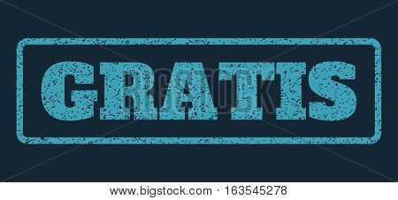 Blue rubber seal stamp with Gratis text. Vector message inside rounded rectangular shape. Grunge design and dust texture for watermark labels. Horizontal emblem on a dark blue background.