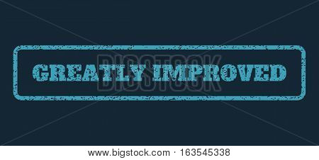 Blue rubber seal stamp with Greatly Improved text. Vector caption inside rounded rectangular banner. Grunge design and unclean texture for watermark labels.